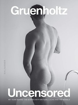 Image de Gruenholtz: Uncensored - My Year Behind the Scenes with Michael Lucas and His Models