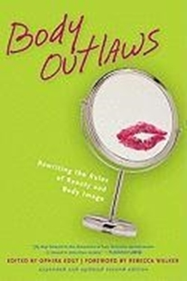 Bild von Walker, Rebecca (Solist): Body Outlaws: Rewriting the Rules of Beauty and Body Image