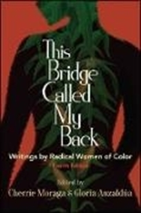 Bild von Moraga, Cherríe (Hrsg.): This Bridge Called My Back, Fourth Edition: Writings by Radical Women of Color