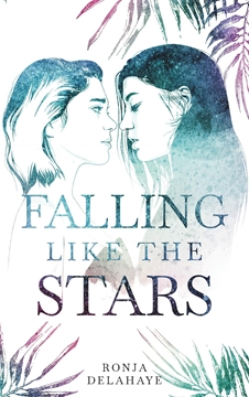 Bild von Delahaye, Ronja: Falling Like The Stars (deutsch)