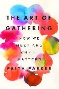 Bild von Parker, Priya: The Art of Gathering