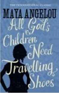 Image sur Angelou, Maya: All God's Children Need Travelling Shoes (eBook)