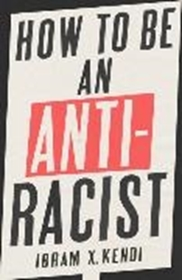 Image sur Kendi, Ibram X.: How To Be an Antiracist