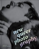 Bild von Wolbergs, Benjamin (Hrsg.): New Queer Photography
