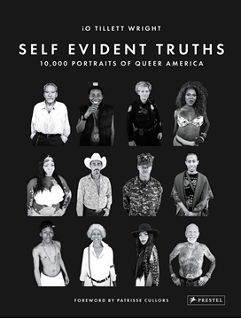 Bild von Self Evident Truths: 10,000 Portraits of Queer America