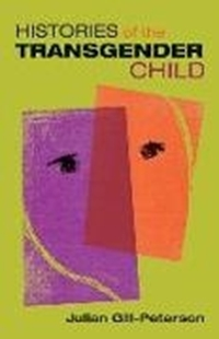 Image sur Gill-Peterson, Julian: Histories of the Transgender Child