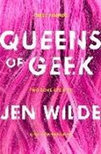 Image sur Wilde, Jen: Queens of Geek