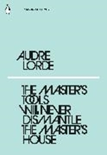 Bild von Lorde, Audre: The Master's Tools Will Never Dismantle the Master's House