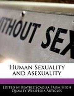 Image sur Scaglia, Beatriz: Human Sexuality and Asexuality