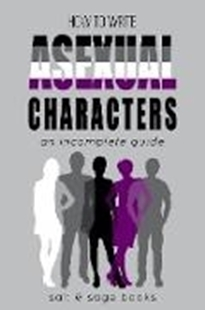 Image sur Books, Salt & Sage: How to Write Asexual Characters (Incomplete Guides, #2) (eBook)