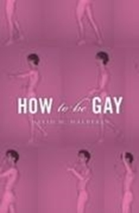 Bild von Halperin, David M.: How To Be Gay (eBook)