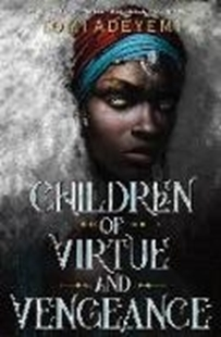 Image sur Adeyemi, Tomi: Children of Virtue and Vengeance
