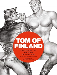 Image sur Hooven, F. Valentine: Tom of Finland - The Official Life and Work of a Gay Hero