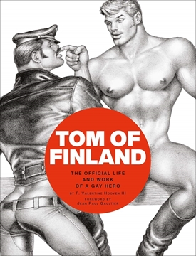 Image de Hooven, F. Valentine: Tom of Finland - The Official Life and Work of a Gay Hero