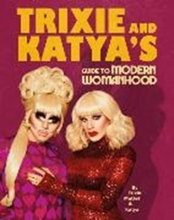 Bild von Mattel, Trixie: Trixie and Katya's Guide to Modern Womanhood