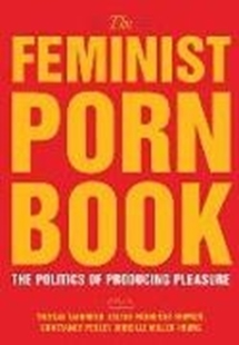 Image sur Taormino, Tristan (Hrsg.): The Feminist Porn Book: The Politics of Producing Pleasure