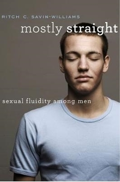 Bild von Savin-Williams, Ritch C.: Mostly Straight: Sexual Fluidity Among Men
