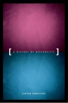 Image de Angelides, Steven: A History of Bisexuality
