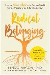 Bild von Bacon, Lindo: Radical Belonging