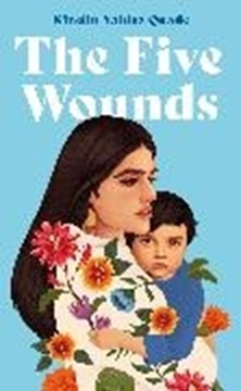 Image de Quade, Kirstin Valdez: The Five Wounds