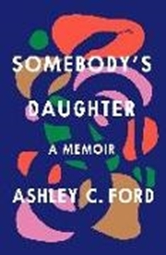 Image de Ford, Ashley C.: Somebody's Daughter: A Memoir