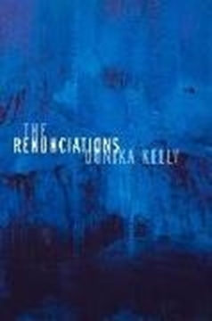 Image de Kelly, Donika: The Renunciations: Poems