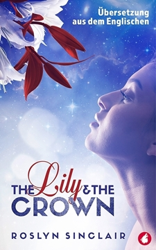 Bild von Sinclair, Roslyn: The Lily and the Crown (Deutsch) - (eBook)