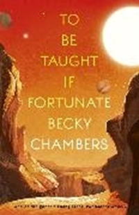 Bild von Chambers, Becky: To Be Taught, If Fortunate