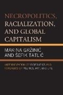Bild von Grzinic, Marina: Necropolitics, Racialization, and Global Capitalism