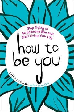 Bild von Marsh, Jeffrey: How to Be You