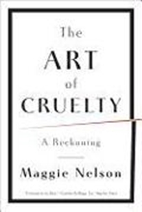 Image sur Nelson, Maggie: The Art of Cruelty