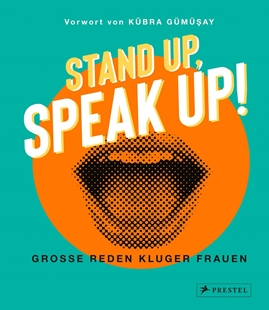 Image sur Gümüsay, Kübra: Stand up, Speak up! - Grosse Reden kluger Frauen