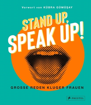 Image de Gümüsay, Kübra: Stand up, Speak up! - Grosse Reden kluger Frauen