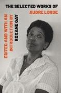 Image sur Lorde, Audre: THE SELECTED WORKS OF AUDRE LORDE