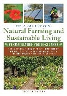 Bild von Faires, Nicole: The Ultimate Guide to Natural Farming and Sustainable Living