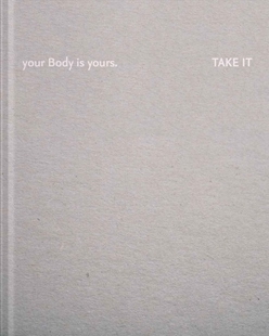 Image sur Braidt, Andrea: Your body is yours. Take it