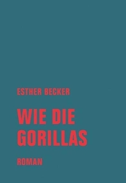 Image de Becker, Esther: Wie die Gorillas