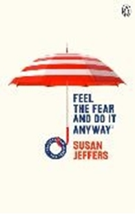Image sur Jeffers, Susan: Feel The Fear And Do It Anyway