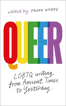 Bild von Wynne, Frank (Hrsg.): Queer - A Collection of LGBTQ Writing from Ancient Times to Yesterday