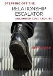 Image sur Gahran, Amy: Stepping Off the Relationship Escalator: Uncommon Love and Life