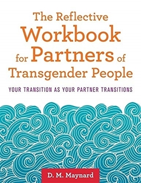 Image de Maynard, D. M.: The Reflective Workbook for Partners of Transgender People