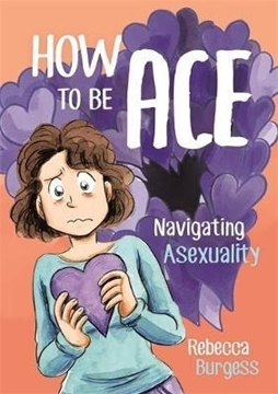 Bild von Burgess, Rebecca: How to Be Ace