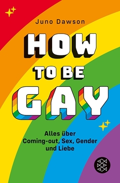 Image de Dawson, Juno : How to Be Gay. Alles über Coming-out, Sex, Gender und Liebe