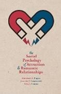 Bild von Fugère, Madeleine A.: The Social Psychology of Attraction and Romantic Relationships