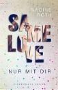 Roth, Nadine: SAMe Love. Band 01: Nur mit dir