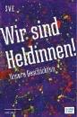Svk SelbstVerteidigungsKurs (Hrsg.): Wir sind Heldinnen!