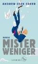 Greer, Andrew Sean: Mister Weniger