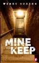 Hudson, Wendy: Mine to Keep