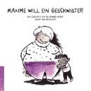 Schmitz-Weicht, Cai / Schmitz, Ka: Maxime will ein Geschwister