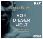 Baldwin, James: Von dieser Welt (CD)